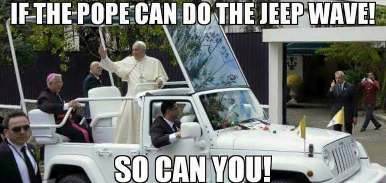 The Pope Does the Jeep Wave